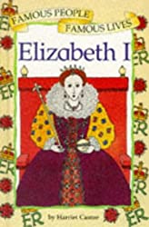 Elizabeth I (Famous People, Famous Lives)