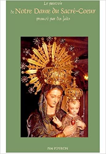 Téléchargements de livres gratuits en pdf Le pouvoir de Notre Dame du Sacré-Coeur prouvé par des faits 2351150309 CHM