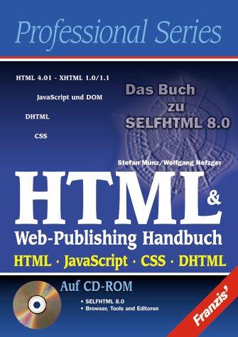 HTML And Web Publishing Handbuch. HTML JavaScript CSS DHTML