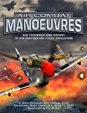 Air Combat Manoeuvres, Peter C. Smith and Lawrence J. Spinetta, 1903223989
