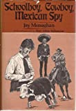 Schoolboy, Cowboy, Mexican Spy, Jay Monaghan, 0520034082