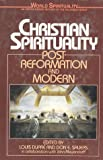 Christian Spirituality, Louis Dupre and Don E. Saliers, 0824507665
