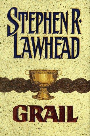 Stephen R. Lawhead - Grail (Pendragon 5)