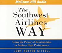 The Southwest Airlines Way: Using the Power of Relationships to Achieve High Performance Front Cover
