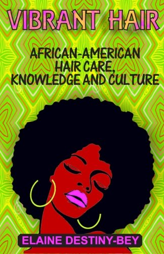 Search : Vibrant Hair: African-American Hair Care, Knowledge, and Culture