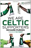 We Are Celtic Supporters, Richard Purden, 0755360958