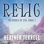 Relic: The Books of Eva, Book 1 | Heather Terrell