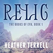 Relic: The Book of Eva, 1 | Heather Terrell