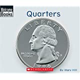 Quarters (Welcome Books: Money Matters)