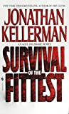 Survival of the Fittest, Jonathan Kellerman, 0553572326