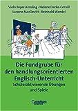 img - for Die Fundgrube f r den handlungsorientierten Englisch- Unterricht. Sch leraktivierende  bungen und Spiele. (Lernmaterialien) book / textbook / text book