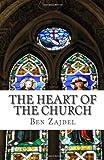 The Heart of the Church, Ben Zajdel, 1470153270