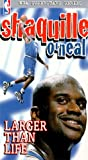 Shaquille O'Neal:Larger Than Life [VHS]