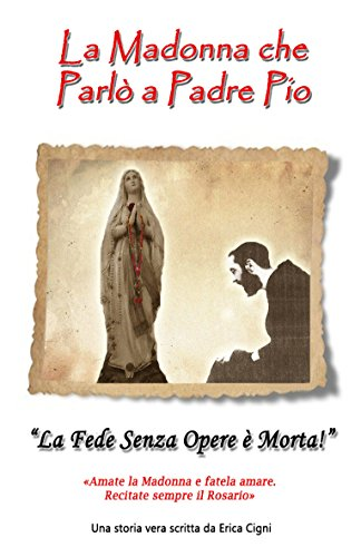 La Madonna che parlò a Padre Pio (Italian Edition)