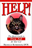 Help!: The Quick Guide to First Aid for Your Cat