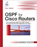 OSPF for Cisco Routers (CCIE Library), Colton, Andrew, 0972286217