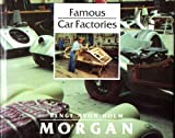 Morgan Famous Factory Series : Inside the Factory, Holm, Bengt A., 0879385588