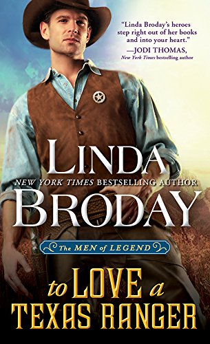 To Love a Texas Ranger (Men of Legend Book 1) by [Broday, Linda]