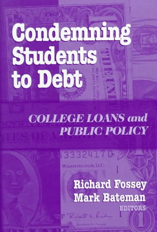 Condemning Students to Debt: College Loans and Public Policy