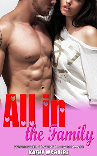 All in the Family: Stepbrother Contemporary Romance