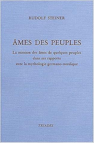 En ligne téléchargement gratuit Ames des peuples: La mission des ÿ¢mes de quelques peuples dans les rapports avec la mythologie germano-nordique epub pdf