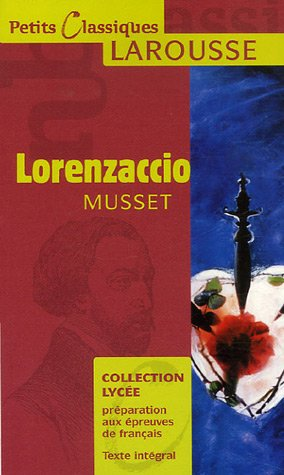 Lorenzaccio (Petits Classiques Larousse) (French Edition)