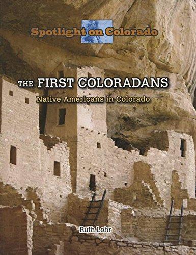 Download The First Coloradans: Native Americans in Colorado (Spotlight on Colorado) ebook