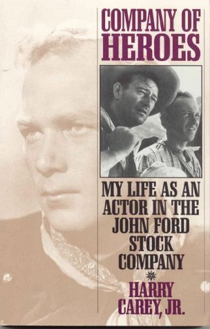 Company of Heroes: My Life as an Actor in the John Ford Stock Company (The Scarecrow Filmmakers Series)
