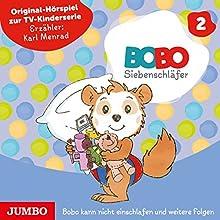 Bobo kann nicht einschlafen und weitere Folgen (Bobo Siebenschläfer 2) Hörspiel von Markus Osterwalder Gesprochen von: Karl Menrad