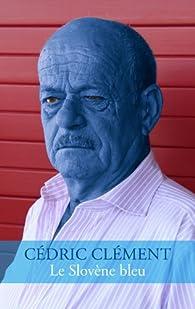 Le Slovène bleu par Cédric Clément