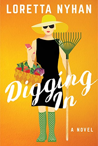 Digging In: A Novel cover