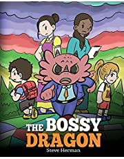 The Bossy Dragon: Stop Your Dragon from Being Bossy. A Story about Compromise, Friendship and Problem Solving