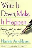 Write It Down, Make It Happen, Henriette A. Klauser, 068485001X