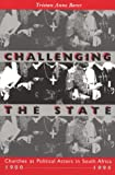 Challenging the State: Churches As Political Actors in South Africa, 1980-1994 (A Title from the Helen Kellogg Institute for International Studies)