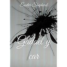 Gadael y car (Welsh Edition)