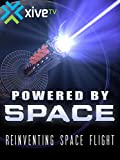 Powered by Space: Reinventing Space Flight