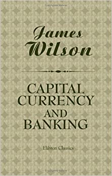 Book Capital, Currency, and Banking