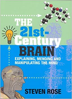 Book The 21st Century Brain: Explaining, Mending and Manipulating the Mind