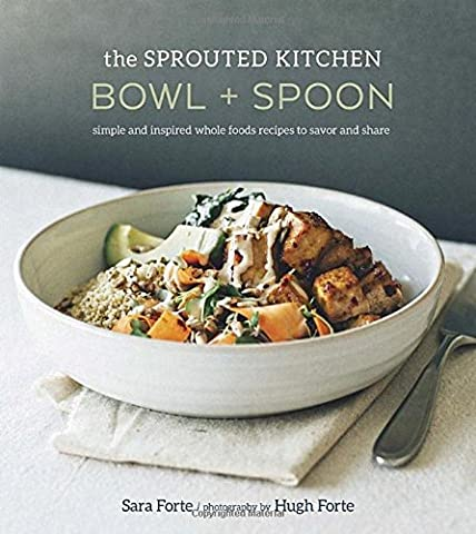 The Sprouted Kitchen Bowl and Spoon: Simple and Inspired Whole Foods Recipes to Savor and Share - Big Bowl Noodles