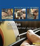 Schärfen: Grundlagen, Techniken, Ausrüstung (HolzWerken)