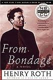 From Bondage, Henry Roth, 0312155328