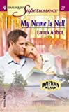 img - for My Name Is Nell: Hometown U.S.A. (Harlequin Superromance No. 1162) book / textbook / text book