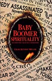 img - for Baby Boomer Spirituality: Ten Essential Values of a Generation book / textbook / text book
