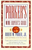 Parker's Wine Buyers Guide, Robert M. Parker, 0684841843