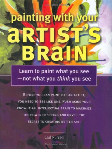 painting-with-your-artist-s-brain-learn-to-paint-what-you-see-not-what-you-think-you-see