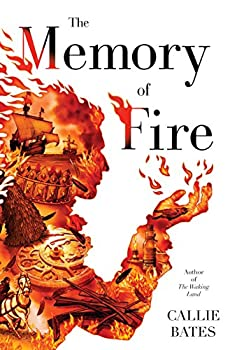 Listen     See this image   Save to Droplist Follow the Author   Callie Bates  + Follow  The Memory of Fire (The Waking Land) Hardcover – June 5, 2018 by Callie Bates  (Author)
