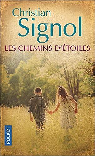 Amazon Fr Les Chemins D Etoiles Christian Signol Livres
