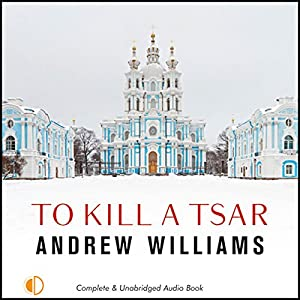To Kill a Tsar Audiobook