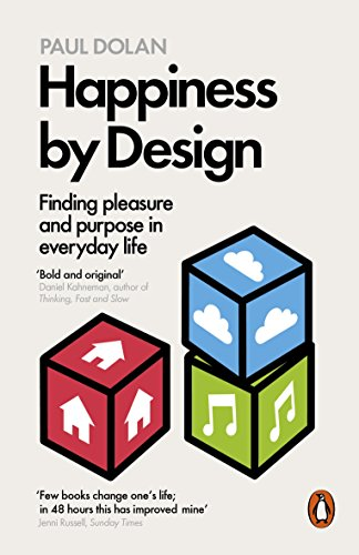 Happiness by Design: Finding Pleasure and Purpose in Everyday Life (English Edition)