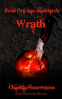 Even Hell Has Standards: Wrath by [Noordeloos, Chantal]